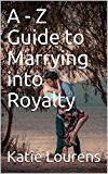 A  Z Guide to Marrying into Royalty