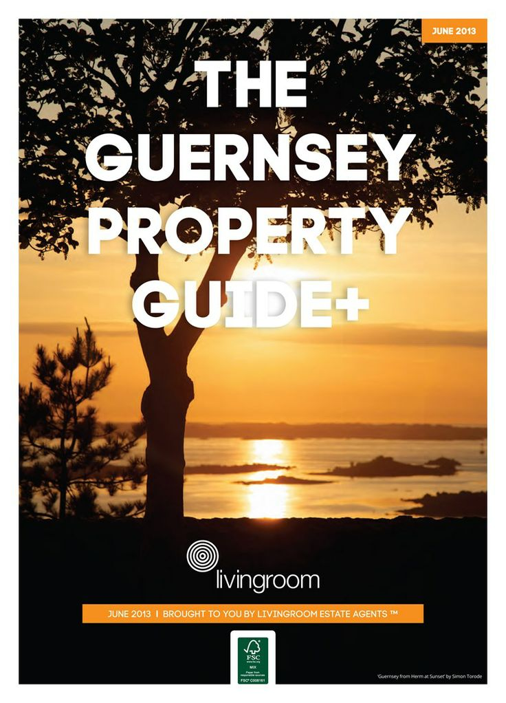 THE ONLY PUBLICATION HAND DELIVERED TO EVERY PROPERTY BUSINESS IN GUERNSEY You Will Shortly See