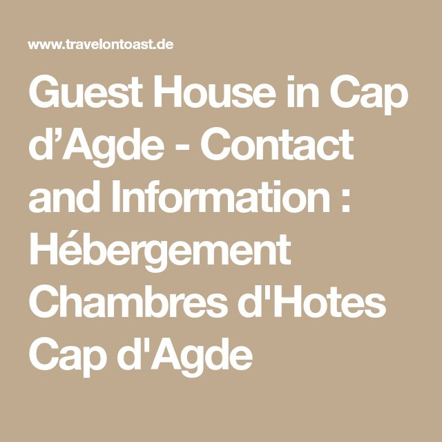 Guest House in Cap d'Agde - Contact and Information : Hébergement Chambres d'Hotes Cap d'Agde