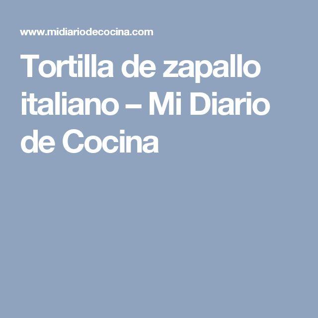 Tortilla de zapallo italiano – Mi Diario de Cocina