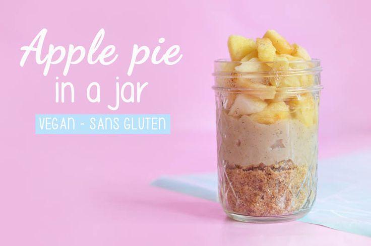 Apple pie in a jar : une tarte aux pommes dans un mason jar à emporter pour le déjeuner ou le goûter (vegan et sans gluten)