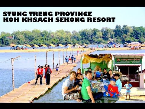 Stung Treng Province in Cambodia | Sekong Beach Resort, Sin Sisamuth's F...