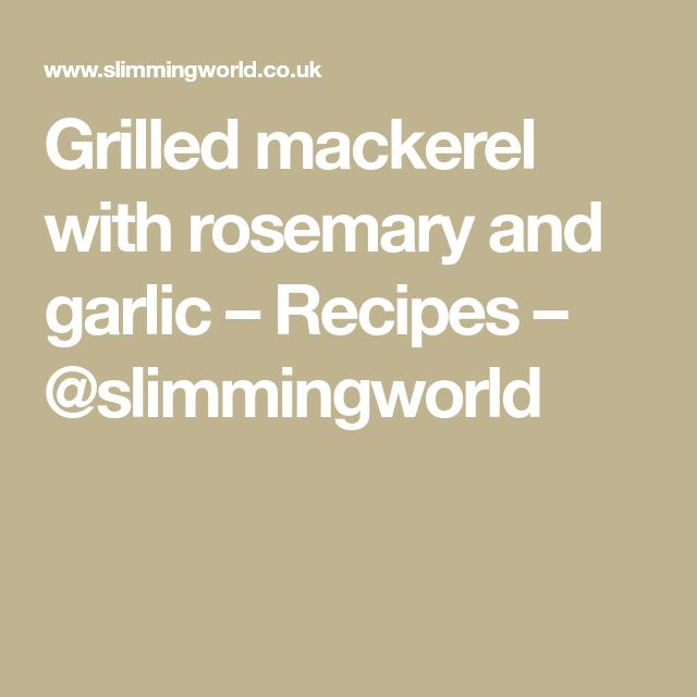 Grilled mackerel with rosemary and garlic – Recipes – @slimmingworld