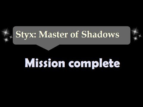 [2:32]Mission Complete - Styx: Master Of Shadows