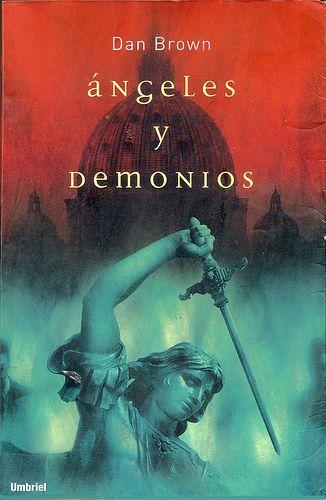 Angeles y Demonios - a mi gusto el mejor de Dan Brown