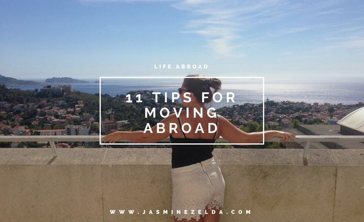 11 Tips For Moving Abroad - Jasmine Zelda