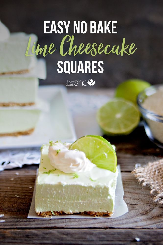 Easy No Bake Lime Cheesecake Squares Recipe Lime Cheesecake Cheesecake Squares Baking