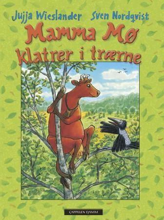 Mamma Mø klatrer i trærne - Jujja Wieslander Sven Nordqvist Tor Fretheim