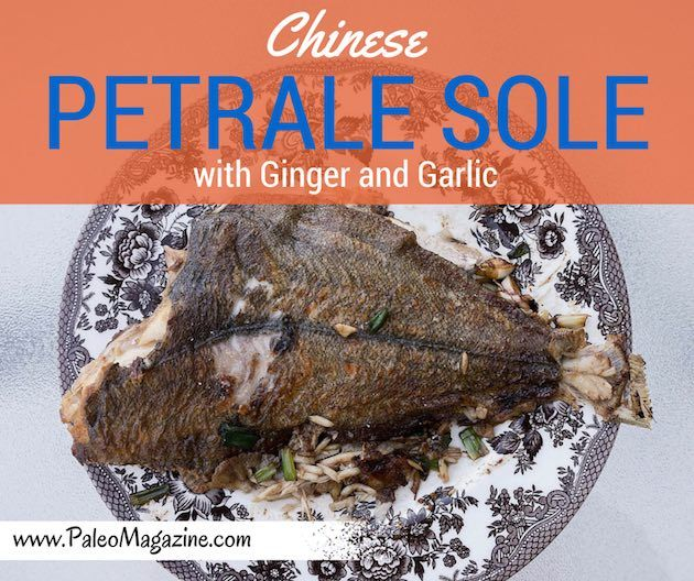 Paleo Chinese Petrale Sole with ginger and garlic