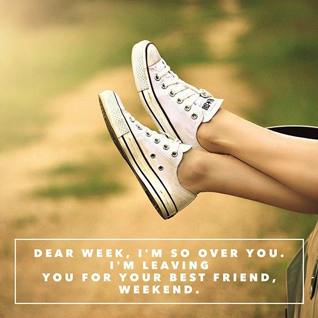 For all those looking forward to the #weekend  #fun #goodtimes #inspiration #motivation #friends #life #wordstoliveby