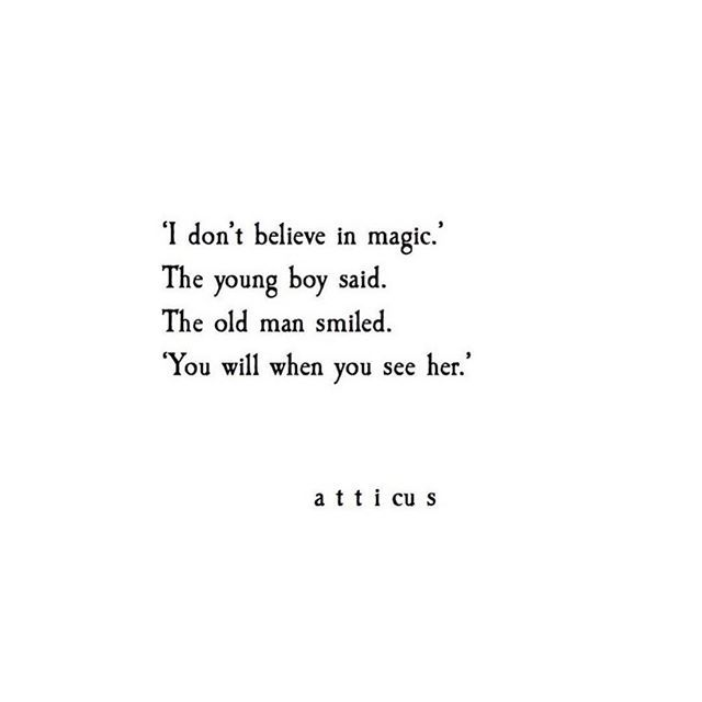Do You Believe In Magic Atticus Believe In Magic Magic Quotes Inspirational Quotes