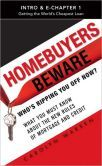 Homebuyers Beware (Intro & Chapter 1): Getting the World's Cheapest Loan