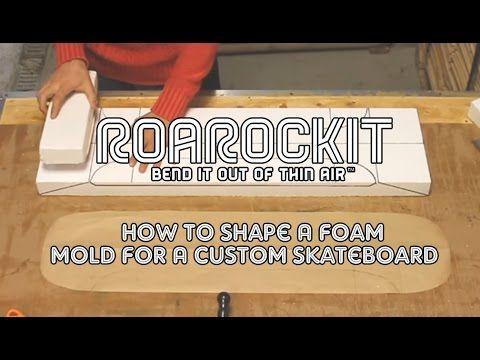 How To Shape A Foam Mold For A Custom Skateboard