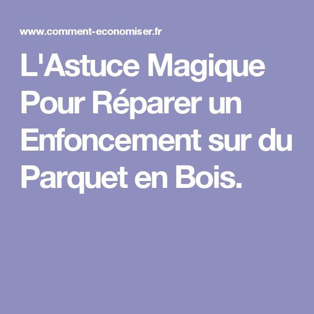 L'Astuce Magique Pour Réparer un Enfoncement sur du Parquet en Bois.