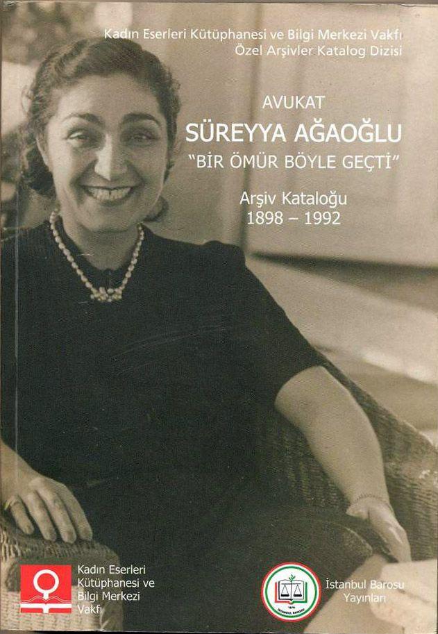 Türkiye'nin ilk kadın avukatı. Bir Ömür Böyle Geçti - Süreyya Ağaoğlu