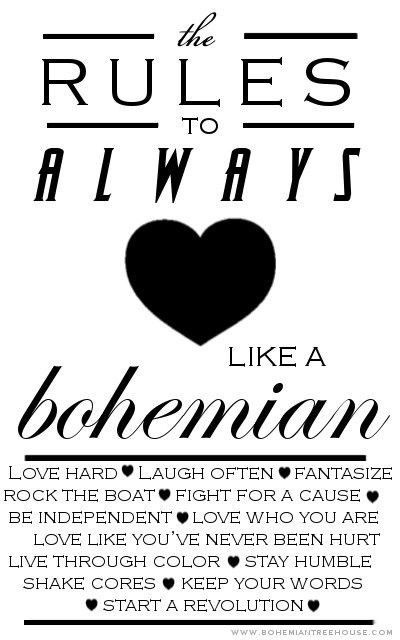 Love like a bohemian. Bohemianism is a way of life, a state of mind, an atmosphere. It is not a trend, its a timeless movement.