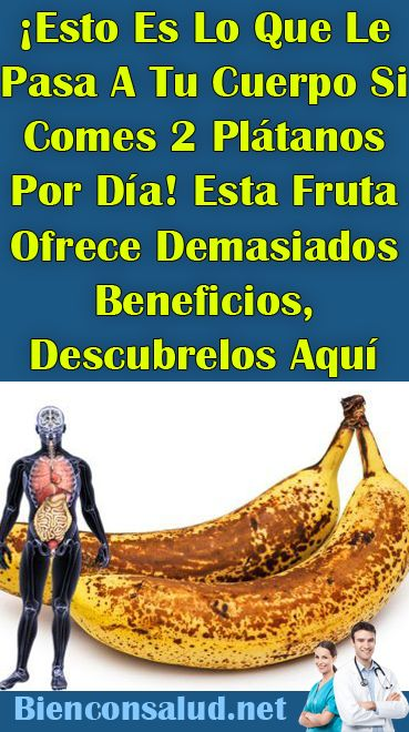¡Esto Es Lo Que Le Pasa A Tu Cuerpo Si Comes 2 Plátanos Por Día! Esta Fruta Ofrece Demasiados Benefi