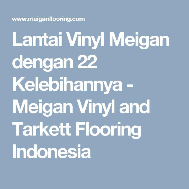 Lantai Vinyl Meigan dengan 22 Kelebihannya - Meigan Vinyl and Tarkett Flooring Indonesia