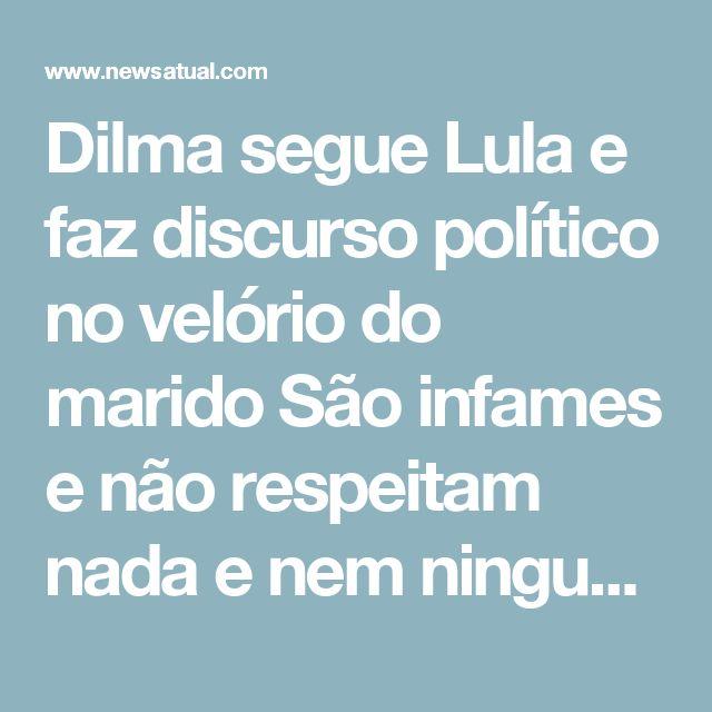 Dilma segue Lula e faz discurso político no velório do marido    São infames e não respeitam nada e nem ninguém.  É o que se pode concluir diante do discurso político proferido pela ex-presidente Dilma Rousseff, diante do corpo de Carlos Araújo, com quem foi casada e teve sua única filha.  Dilma, a exemplo de Lula, aproveitou o velório para fazer campanha política.  'O golpe é um processo, não é uma iniciativa isolada. Começou com o impeachment, continua com o impedimento da candidatura de…