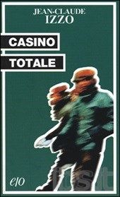 """""""Casino totale"""" di Jean-Claude Izzo"""