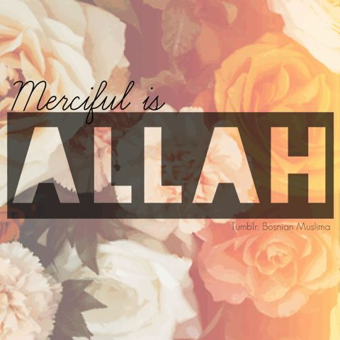 Merciful is Allah (Animation) Text Merciful is Allah Trust in Allah Repent to Allah Believe in Allah Turn to Allah http://islamicartdb.com/merciful-allah-animation/