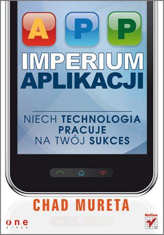 """""""Imperium aplikacji. Niech technologia pracuje na Twój sukces""""  #helion #IT #informatyka #ksiazka #aplikacje #programowanie"""