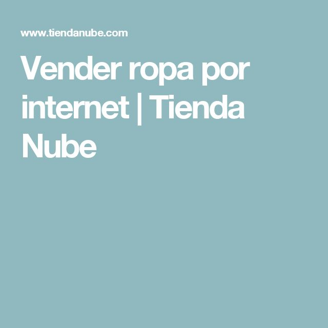 Vender ropa por internet | Tienda Nube