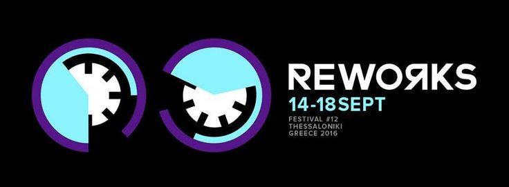 Μετράμε αντίστροφα για την επιστροφή του Reworks Festival στην Θεσσαλονίκη - http://ipop.gr/themata/vgainw/metrame-antistrofa-gia-tin-epistrofi-tou-reworks-festival-stin-thessaloniki/