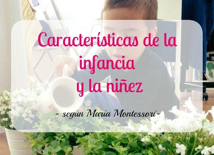 Características de la infancia y la niñez, según María Montessori (y sorpresa)