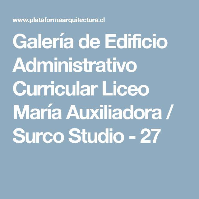 Galería de Edificio Administrativo Curricular Liceo María Auxiliadora / Surco Studio - 27