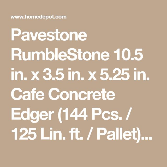 Pavestone RumbleStone 10.5 in. x 3.5 in. x 5.25 in. Cafe Concrete Edger (144 Pcs. / 125 Lin. ft. / Pallet)-95569 - The Home Depot