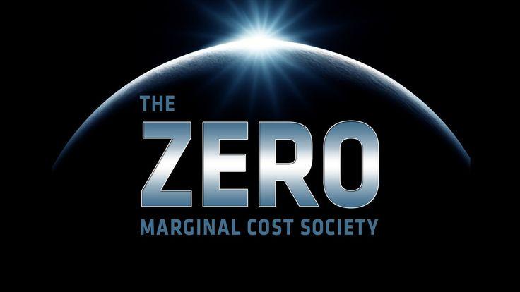The Zero Marginal Cost Society - Jeremy Rifkin