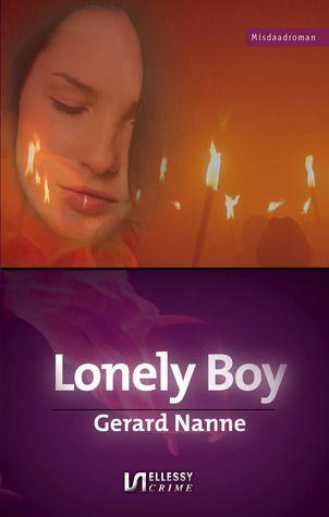 Lonely Boy - Gerard Nanne - Lees mijn recensie op http://wieschrijftblijft.wordpress.com/2014/03/13/lonely-boy-gerard-nanne/
