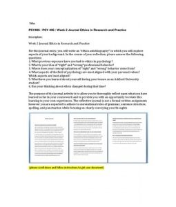"""Week 2 Journal Ethics in Research and Practice  For this journal entry, you will write an """"ethics autobiography"""" in which you will explore aspects of your background. In the course of your reflection, please answer the… (More)"""