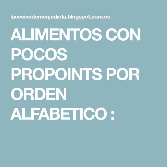 ALIMENTOS CON POCOS PROPOINTS POR ORDEN ALFABETICO :