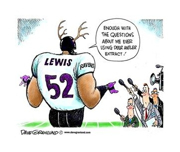 Dave Granlund cartoon on the Ravens' Lewis and deer antler extract. http://www.uticaod.com/ghs/cartoons/x766858581/Granlund-cartoon-Ravens-Lewis-and-deer-antler-extract#
