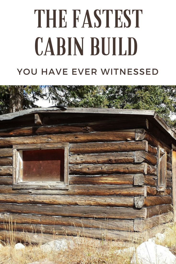THE FASTEST CABIN BUILD YOU HAVE EVER WITNESSED - Wish you could build a cabin but don't have the time? How to Build a Cabin | Cabin Living | Rustic Cabin Inspiration