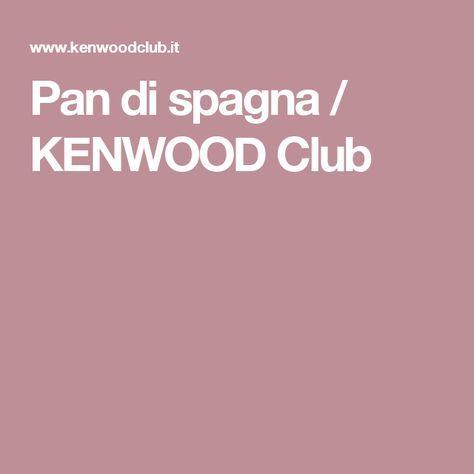 Pan di spagna / KENWOOD Club