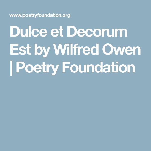 A review of the poem dulce et decorum est