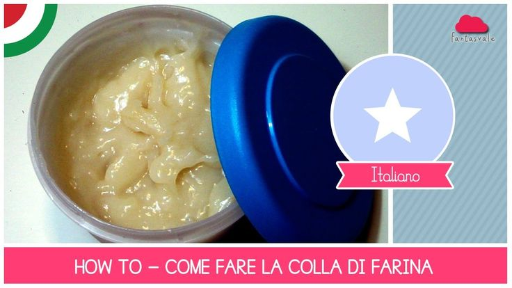 Tutorial Come fare Colla di Farina (ideale per cartapesta) - Ricetta ECO...
