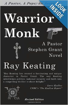 Warrior Monk: A Pastor Stephen Grant Novel: Ray Keating: 9781453801031: Amazon.com: Books