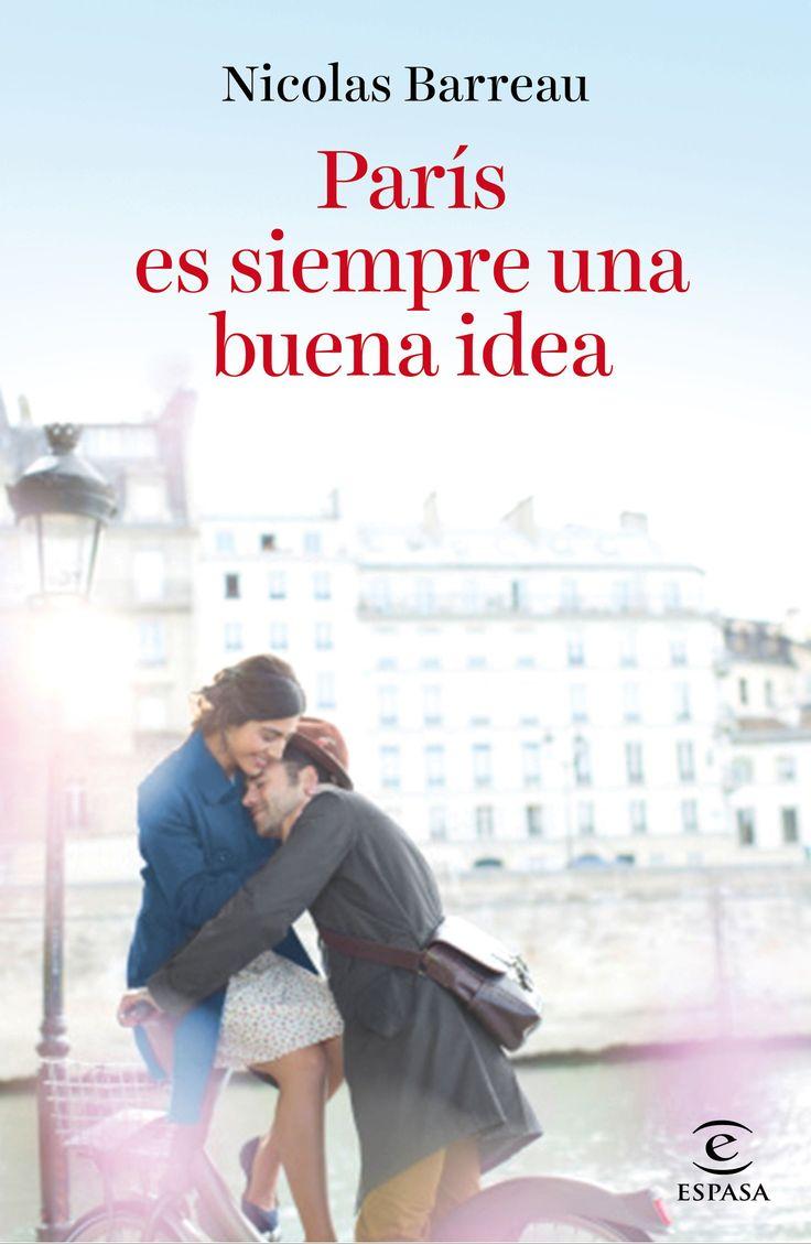 París es siempre una buena idea, de Nicolas Barreau. «Una de esas novelas en las que te gustaría vivir». Màxim Huerta