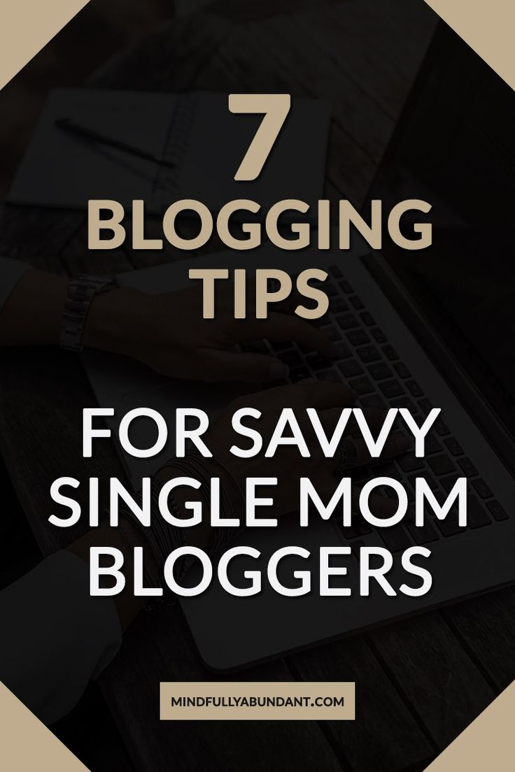 Are you thinking about starting a mommy blog? Today I've got 7 blogging tips for you to help you launch a blog with a wow-factor so your readers will love to read and follow your blog and you never get tired of writing it. Read more on Mindfully Abundant | single mom - mom blog - mommy blogger - blogging tips - how to blog - new blogger