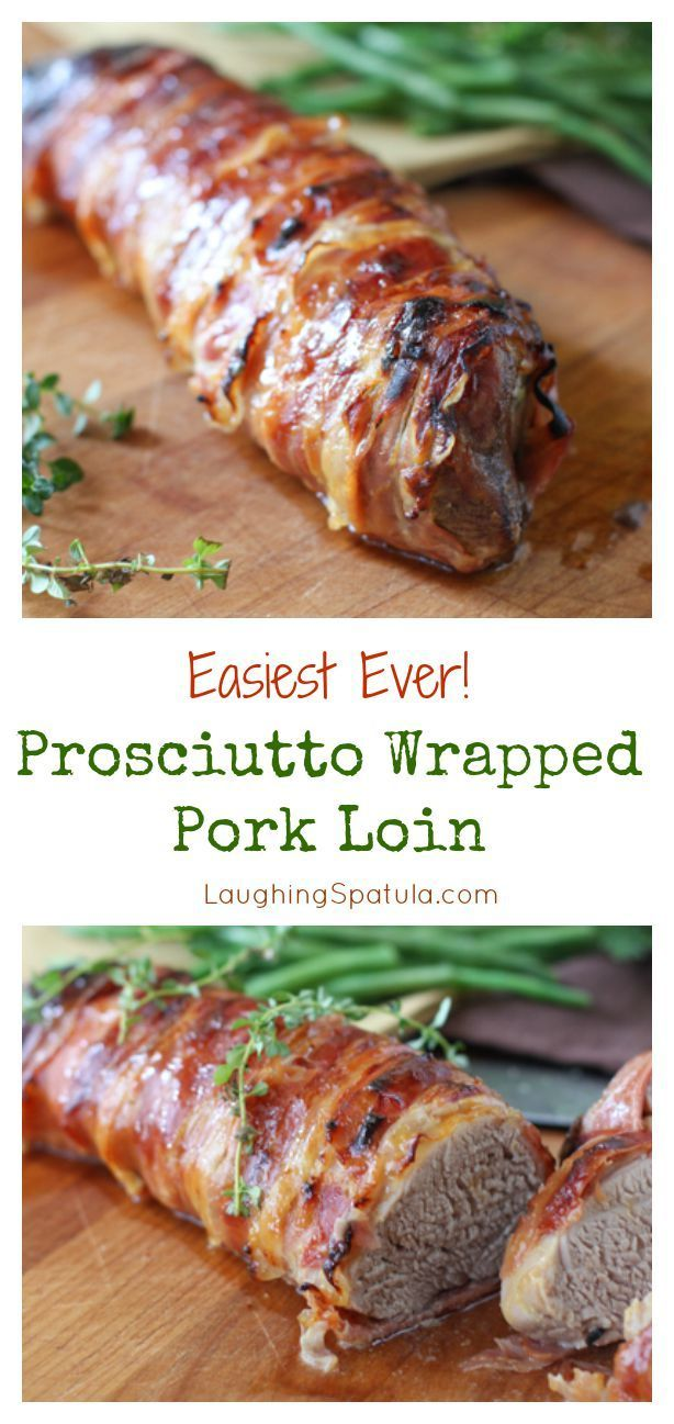 Prosciutto Wrapped Pork Loin - No searing of the meat, no tying little strings - Easyyyy!!