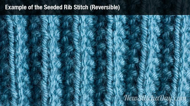 FINALLY the rib stitch I've been looking for!!!  Example of the Seeded Rib Stitch (Reversible)