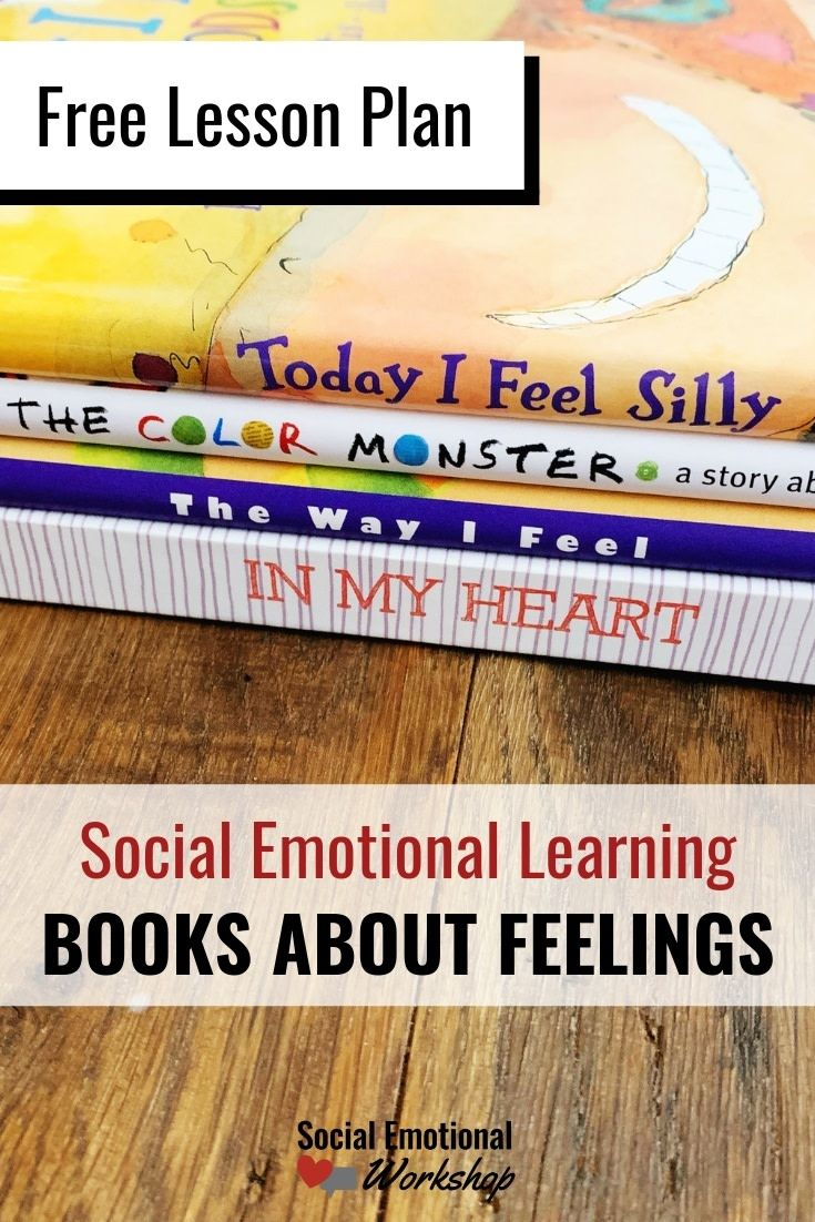 What Makes Sel Work >> Lessons And Books About Feelings Sel Curriculum Ideas