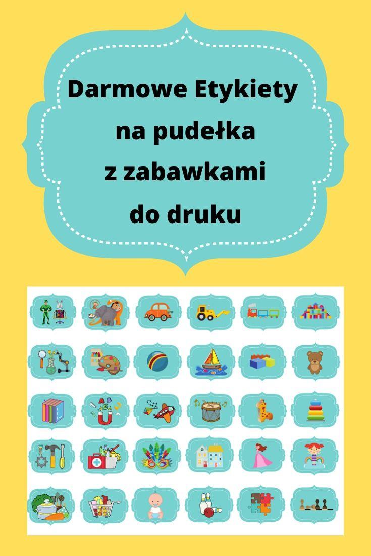 Darmowe Etykiety Na Zabawki Do Drukui Pudelka Z Zabawkami House Design Design Doms