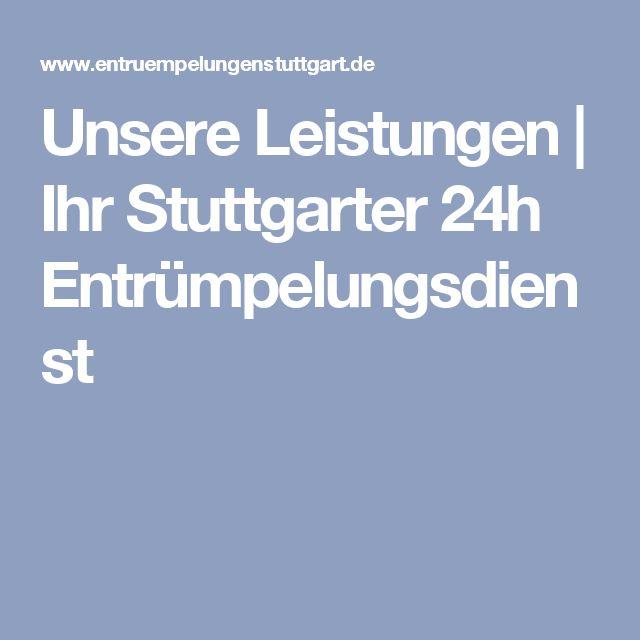 Unsere Leistungen | Ihr Stuttgarter 24h Entrümpelungsdienst