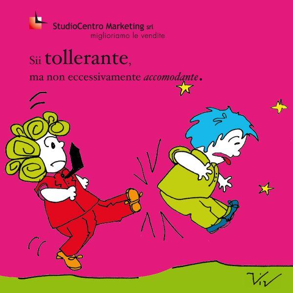 Sii tollerante, ma non eccessivamente accomodante. #UnClienteTiraLAltro