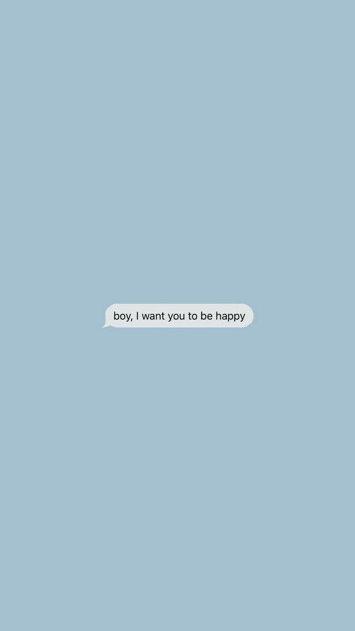 Boy I Want You To Be Happy Wallpaper Quotes Message Wallpaper Words